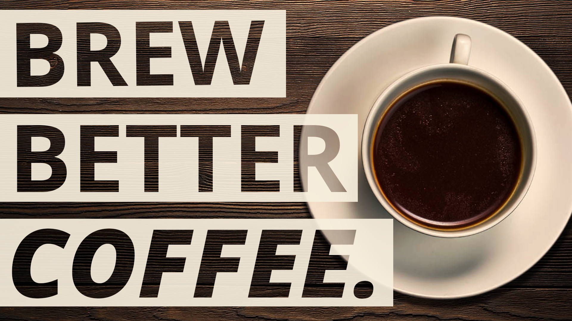 Brew Better Coffee Header Better Coffee At Home
